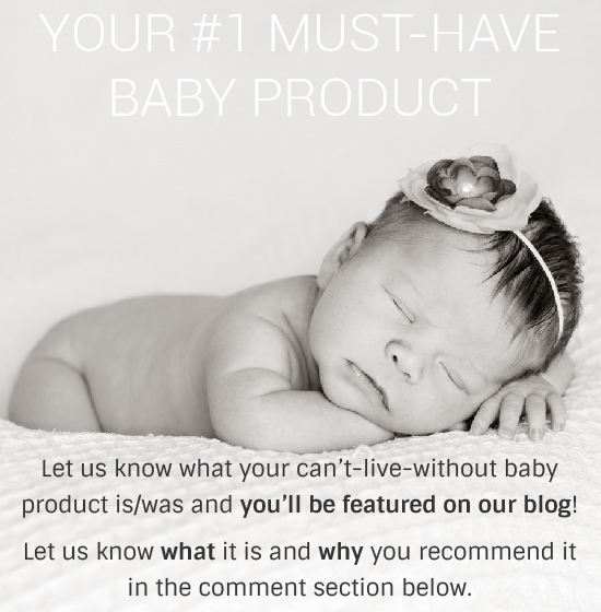 Your #1 Must Have Baby Product